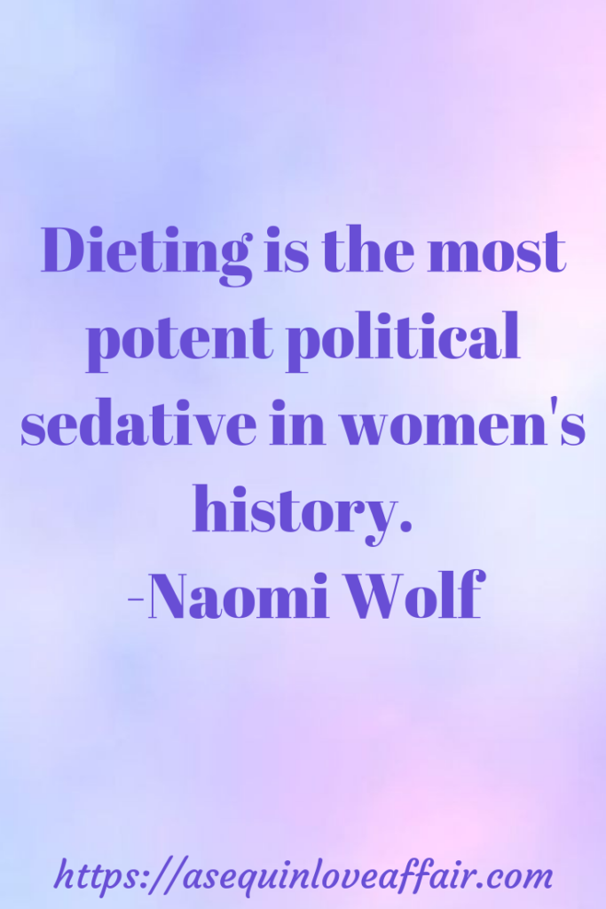 Dieting is the most potent political sedative in women's history - f factor